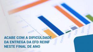 Acabe com a dificuldade da entrega da EFD Reinf