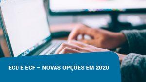 ECD e ECF – Novas opções em 2020